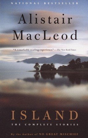 Island The Complete Stories By Alistair Macleod