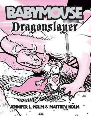 Dragonslayer (Babymouse #11)
