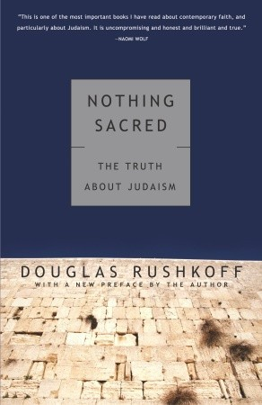 Nothing Sacred by Douglas Rushkoff