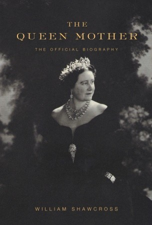 The Queen Mother by William Shawcross