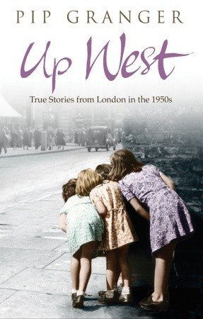 Up West: Voices from the Streets of Post-War London