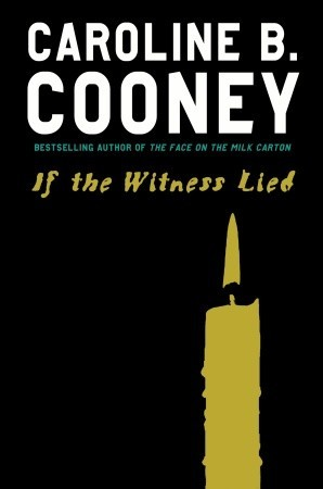 If the Witness Lied by Caroline B. Cooney