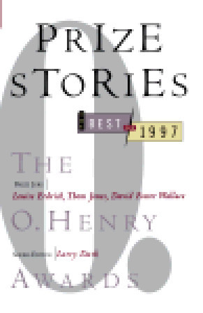 Prize Stories 1997: The O. Henry Awards