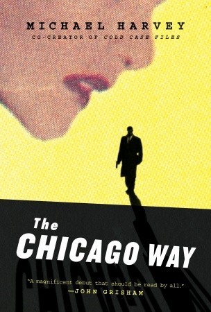 The Chicago Way by Michael  Harvey