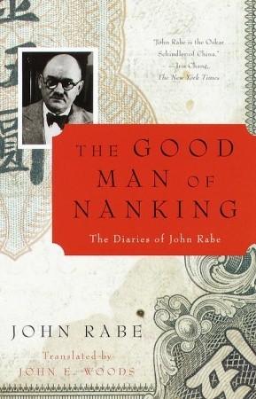 The Good Man of Nanking by John Rabe