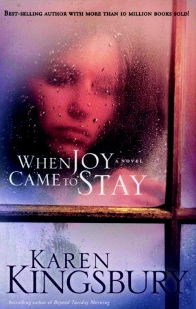 When joy came to stay by karen kingsbury 169836 fandeluxe Choice Image