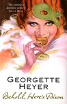 Behold, Here's Poison by Georgette Heyer