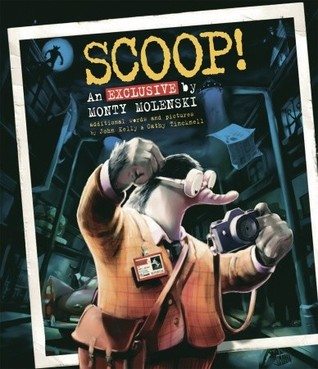 Scoop!: An Exclusive by Monty Molenski
