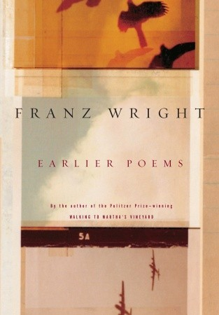 Ebook Earlier Poems by Franz Wright TXT!