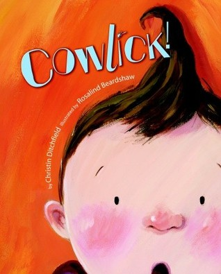 Ebook Cowlick! by Christin Ditchfield DOC!
