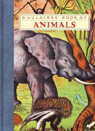 D'Aulaires' Book of Animals by Ingri d'Aulaire