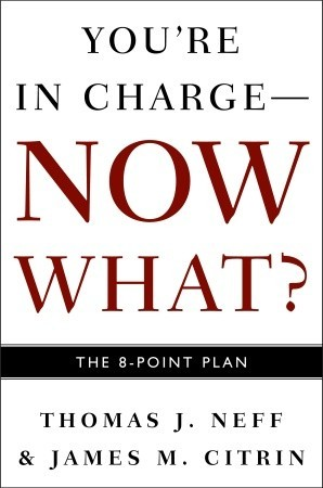 You're in Charge--Now What? by Thomas J. Neff