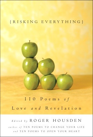 Risking Everything: 110 Poems of Love and Revelation