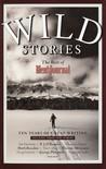 Wild Stories: The Best of Men's Journal