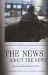 The News About the News by Leonard Downie Jr.