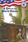 A Spy in the White House (Capital Mysteries #4)