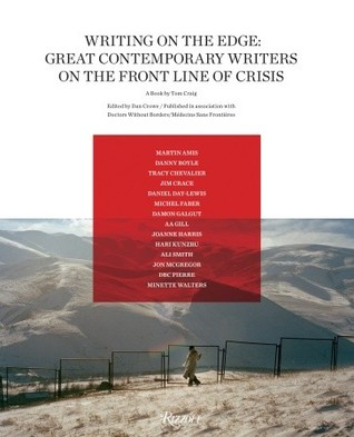 Writing on the Edge: Great Contemporary Writers on the Front Line of Crisis