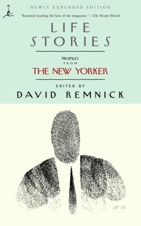 Life Stories: Profiles from The New Yorker