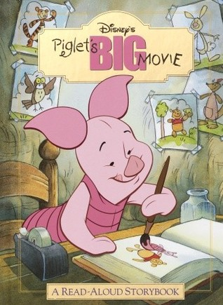Piglet's Big Movie: A Read-Aloud Story Book