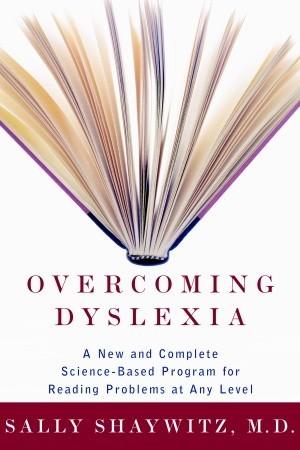 Overcoming Dyslexia by Sally E. Shaywitz