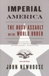 Imperial America: The Bush Assault on World Order