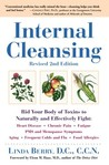 Internal Cleansing, Revised 2nd Edition: Rid Your Body of Toxins to Naturally and Effectively Fight: Heart Disease, Chronic Pain, Fatigue, PMS and Menopause Symptoms, and More