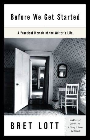 Before We Get Started: A Practical Memoir of the Writer's Life