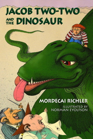 Jacob Two-Two and the Dinosaur by Mordecai Richler
