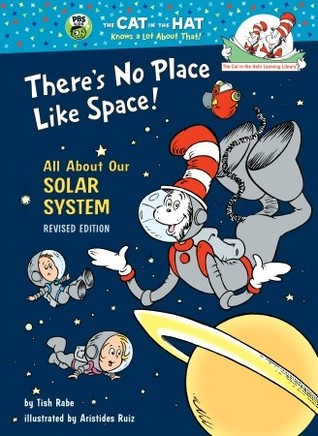 Theres No Place Like Space All About Our Solar System By Tish Rabe