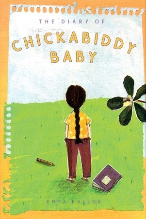 The Diary of Chickabiddy Baby by Emma Kallok