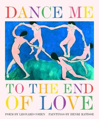 dance me to the end of love art poetry