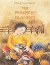 The Pumpkin Blanket by Deborah Turney Zagwyn