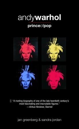 Andy Warhol, Prince of Pop by Jan Greenberg