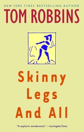Skinny Legs and All by Tom Robbins