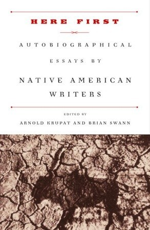Here First: Autobiographical Essays by Native American Writers