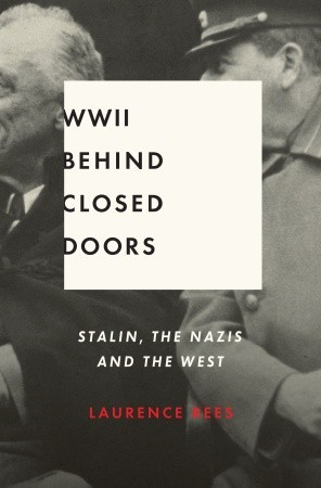 World War II Behind Closed Doors by Laurence Rees