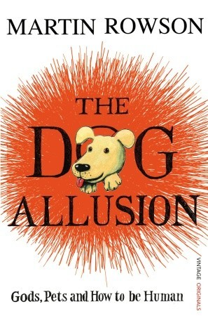 The Dog Allusion Pets Gods And How To Be Human By Martin Rowson