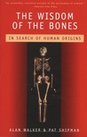The Wisdom of the Bones: In Search of Human Origins