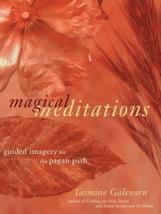 Magical Meditations: Guided Imagery for the Pagan Path