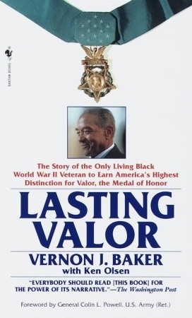 Lasting Valor: The Story of the Only Living Black World War II Veteran to Earn America's Highest Distinction for Valor, the Medal of Honor