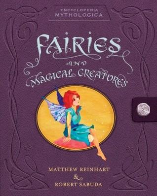 Encyclopedia Mythologica: Fairies and Magical Creatures Pop-Up(Encyclopedia Mythologica)