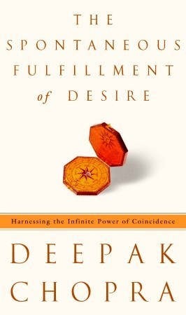 The Spontaneous Fulfillment of Desire: Harnessing the Infinite Power of Coincidence