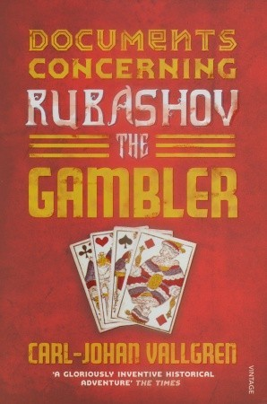 Documents Concerning Rubashov the Gambler by Carl-Johan Vallgren