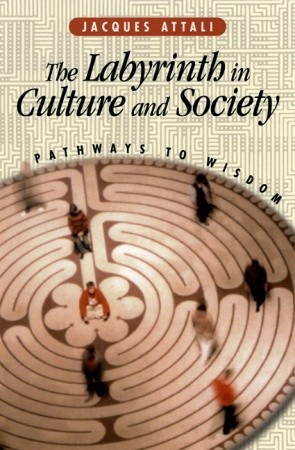 The Labyrinth in Culture and Society: Pathways to Wisdom
