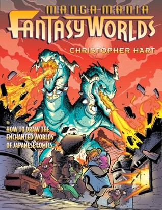 Manga Mania Fantasy Worlds How To Draw The Enchanted Worlds Of