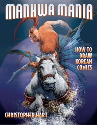 Manhwa Mania: How to Draw Korean Comics