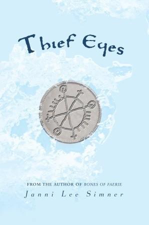 Thief Eyes by Janni Lee Simner