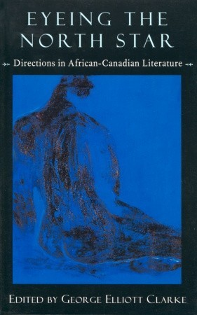 Eyeing the North Star: Directions in African-Canadian Literature