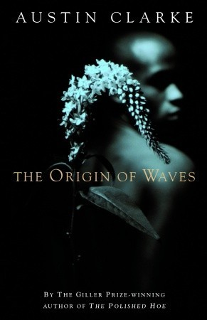 The Origin of Waves by Austin Clarke