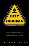 City Dharma: Keeping Your Cool in the Chaos